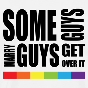 some guys marry guys LGBT Pride Rainbow Flag T-Shirts - Men's Premium T-Shirt