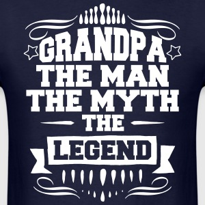 Grandpa - The Man The Myth The Legend T-Shirts - Men's T-Shirt
