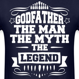 Godfather - The Man The Myth The Legend T-Shirts - Men's T-Shirt