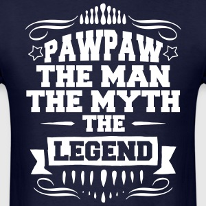 Pawpaw - The Man The Myth The Legend T-Shirts - Men's T-Shirt