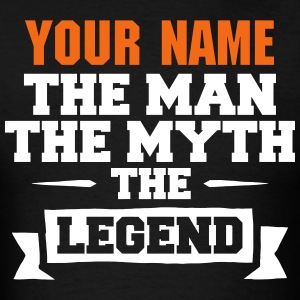 Custom The Man The Myth The Legend T-Shirts - Men's T-Shirt