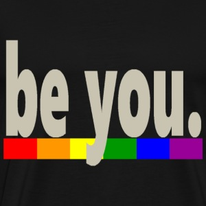 Gay Pride Rainbow Flag be you - Men's Premium T-Shirt