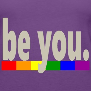 Gay Pride Rainbow Flag be you - Women's Premium Tank Top