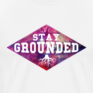 StayGROUNDED T-Shirts - Men's Premium T-Shirt