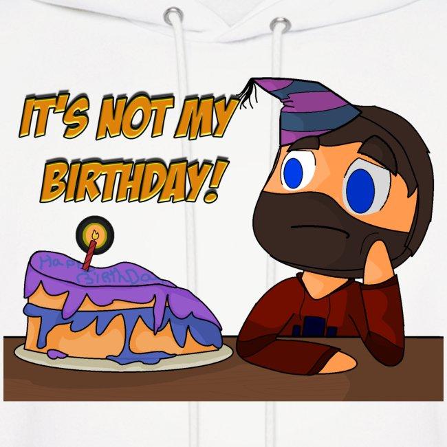 Women's It's not my birthday Hoodie