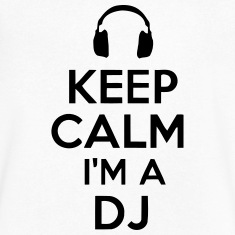 KEEP CALM I'M A DJ T-Shirts