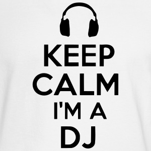KEEP CALM I'M A DJ Long Sleeve Shirts - Men's Long Sleeve T-Shirt