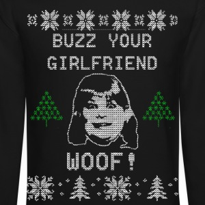 Buzz You Girlfriend WOOF Long Sleeve Shirts - Crewneck Sweatshirt