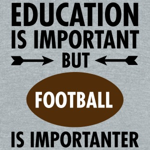 Education Is Important But Football Is Importanter T-Shirts - Unisex Tri-Blend T-Shirt by American Apparel