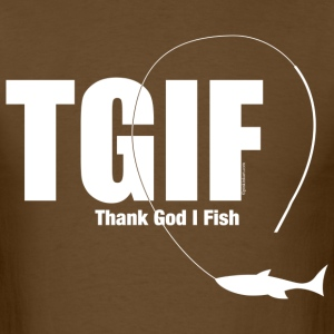 TGIF Fishing T-Shirts - Men's T-Shirt