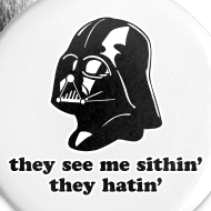 Design ~ Darth Vader They See Me Sithin' - 2 1/4