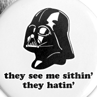Design ~ Darth Vader They See Me Sithin' - 1