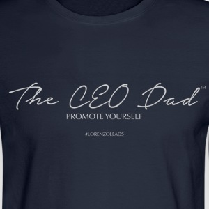 The CEO Dad™ Long Sleeve - Men's Long Sleeve T-Shirt