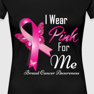 wear pink for me breast cancer Women's T-Shirts - Women's Premium T-Shirt