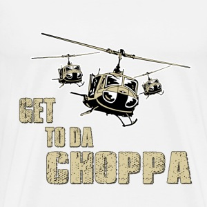 Funny Get to da Choppa - Men's Premium T-Shirt
