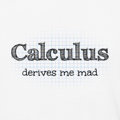 Calculus Derives Me Mad T-Shirts