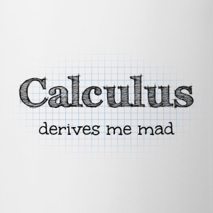 Calculus Derives Me Mad Mugs & Drinkware - Coffee/Tea Mug