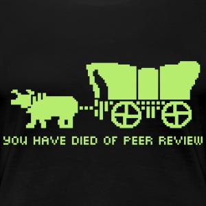 You Have Died of Peer Review Women's T-Shirts - Women's Premium T-Shirt