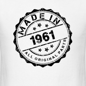 MADE IN 1961 ALL ORIGINAL PARTS T-Shirts - Men's T-Shirt