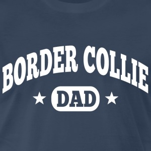 Border Collie Dad T-Shirts - Men's Premium T-Shirt