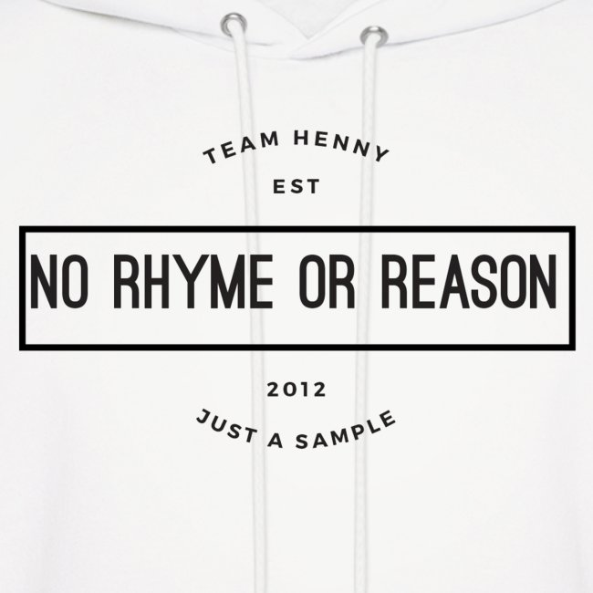No Rhyme Or Reason Hoodie(Black Print)