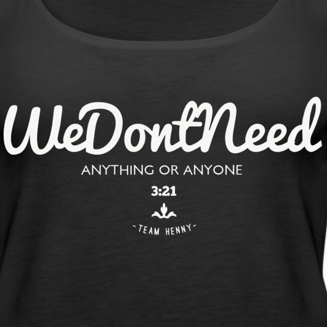 We Don't Need Women's Tank(White Print)
