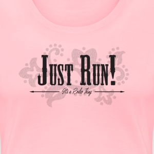 Just Run...blk Women's T-Shirts - Women's Premium T-Shirt