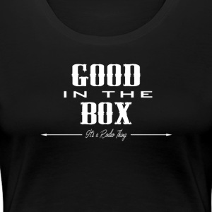 GOOD in the BOX..wh Women's T-Shirts - Women's Premium T-Shirt