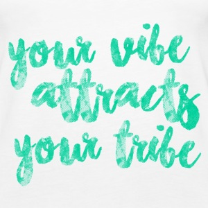 your vibe attracts your tribe - Women's Premium Tank Top
