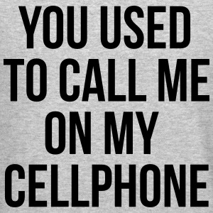 you used to call me on my cellphone Long Sleeve Shirts - Crewneck Sweatshirt