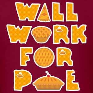 Will Work For Pie T-Shirts - Men's T-Shirt