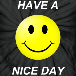 Have A Nice Day Tie Dye Tshirt - Unisex Tie Dye T-Shirt