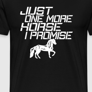 JUST ONE MORE HORSE - Men's Premium T-Shirt