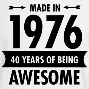 Made In 1976 - 40 Years Of Being Awesome Long Sleeve Shirts - Men's Long Sleeve T-Shirt