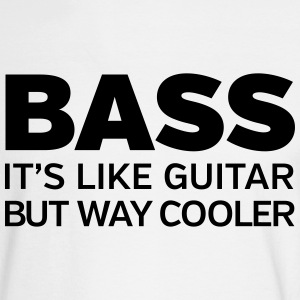 Bass - It's Like Guitar But Way Cooler Long Sleeve Shirts - Men's Long Sleeve T-Shirt