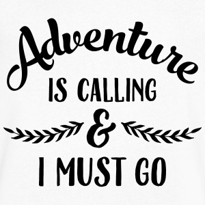 Adventure Is Calling & I Must Go T-Shirts - Men's V-Neck T-Shirt by Canvas