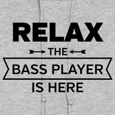 Relax - The Bass Player Is Here Hoodies