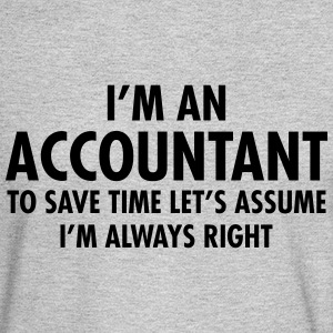 Accountant - Always Right Long Sleeve Shirts - Men's Long Sleeve T-Shirt