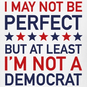 At Least I'm Not A Democrat - Men's T-Shirt