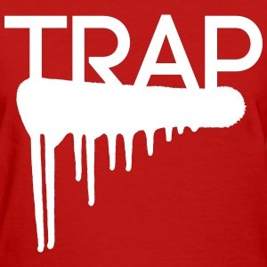 Trap Drip  - Women's T-Shirt