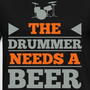 The Drummer Needs a Beer T-Shirts - Men's Premium T-Shirt