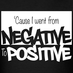 Negative to Positive - Men's T-Shirt