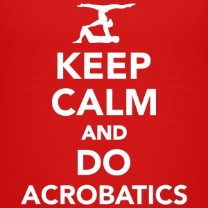 Keep calm and do Acrobatics Kids' Shirts - Kids' Premium T-Shirt