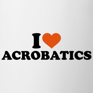 I love Acrobatics Mugs & Drinkware - Coffee/Tea Mug