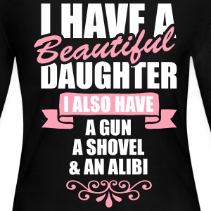 I Have A Beautiful Daughter I Also Have A Gun.... Long Sleeve Shirts - Women's Long Sleeve Jersey T-Shirt
