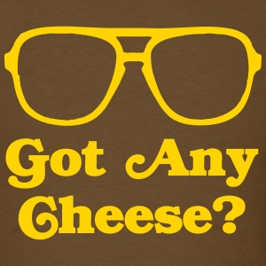 Got Any Cheese? T-Shirts - Men's T-Shirt