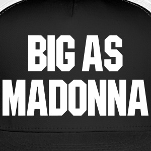 BIG AS MADONNA TRUCKER HAT - Trucker Cap