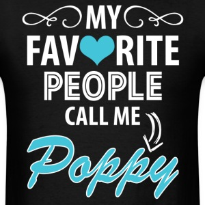My Favorite People Call Me Poppy T-Shirts - Men's T-Shirt