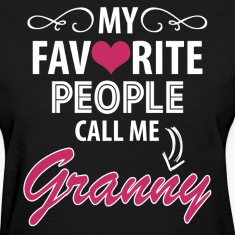 My Favorite People Call Me Granny Women's T-Shirts
