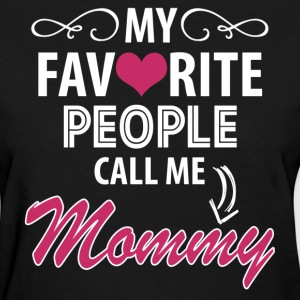My Favorite People Call Me Mommy Women's T-Shirts - Women's T-Shirt